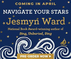 Navigate Your Stars Jesmyn Ward