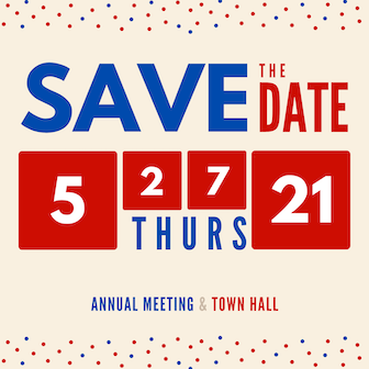 Save the date: Thursday, May 27, 2021 Annual Meeting & Town Hall