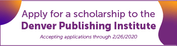 Apply for a scholarship to the Denver Publishing Institute