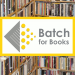 Batch for Books
