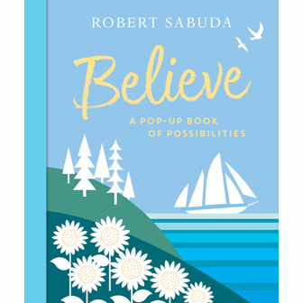 Believe by Robert Sabuda