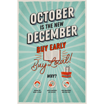 October is the New December, Buy Early Buy Local
