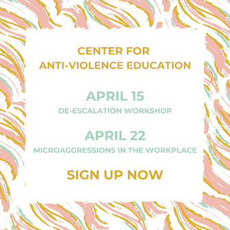 Center for Anti-Violence Education sessions