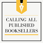 Calling all published booksellers