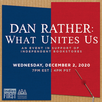Dan Rather: What Unites Us, Wednesday, December 2, at 7:00 pm ET