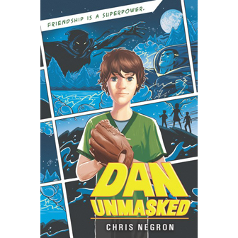 Dan Unmasked by Chris Negron