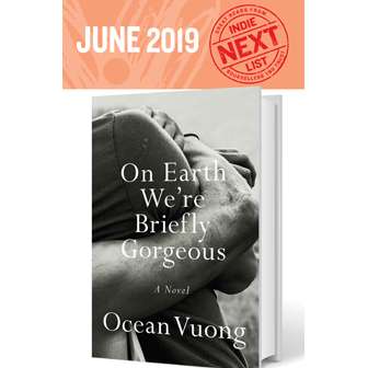 Front cover of the June Indie Next List featuring Ocean Vuong's new book