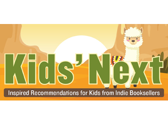 Summer 2020 Kids' Indie Next List Great Reads
