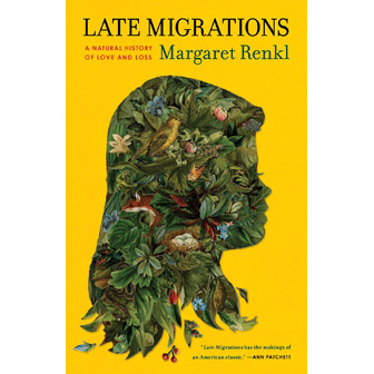 Late Migrations by Margaret Renkl