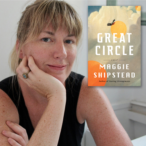 Maggie Shipstead, author of Great Circle