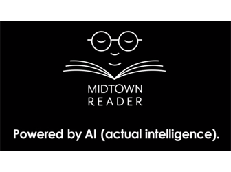 "Midtown Reader: ""Powered by AI - actual intelligence"""
