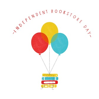 Independent Bookstore Day with three balloons tied to a stack of four books