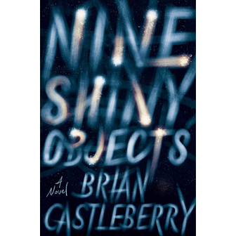 Nine Shiny Objects by Brian Castleberry