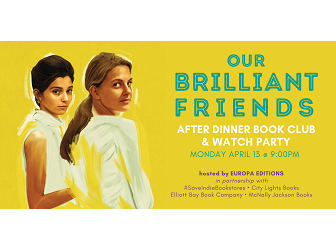 "Yellow background, two women, ""Our Brilliant Friends"" After Dinner Book Club and Watch Party, April 13, 9:00 pm"