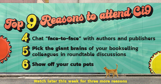 """Top 9 reasons to attend Ci9: 4) chat """"face-to-face"""" with authors and publishers 5) pick the giant brains of your bookselling colleagues in roundtable discussions 6) show off your cute pets Watch later this week for three more reasons"""