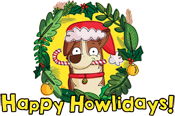"Cartoon dog with Santa hat and candy cane saying ""Happy Howlidays!"""