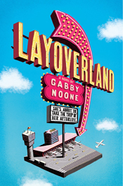 Layoverland by Gabby Noone