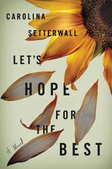 Lets Hope for the Best by Carolina Setterwall