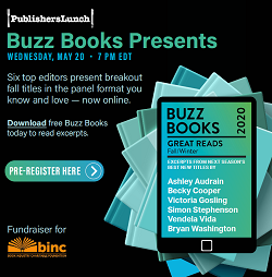 Publishers Lunch Buzz Books Presents Wednesday May 20 7:00 pm ET