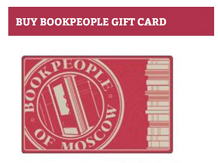 BookPeople of Moscow is selling gift cards online.