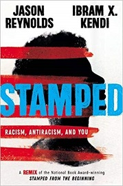 Stamped by Jason Reynolds and Ibram X Kendi