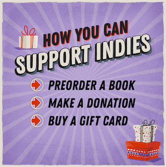 How You Can Support Indies: preorder a book, make a donation, buy a gift card