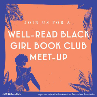 Join us for a Well-Read Black Girl Book Club Meet-Up